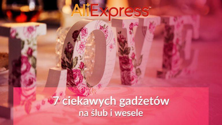 7 ciekawych gadżetów z Aliexpress na ślub i wesele